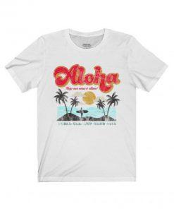 Aloha Keep Our Oceans Clean T shirt