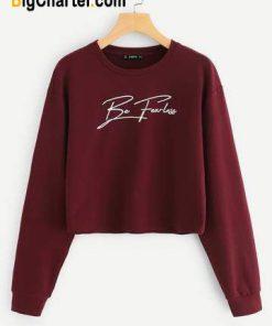 Be Fearless Sweatshirt