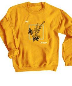 Be Kind Tees Sweatshirt