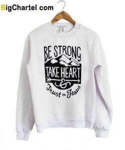 Be Strong Sweatshirt