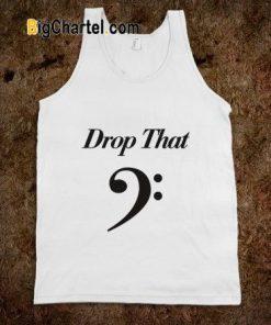 Drop That Tanktop