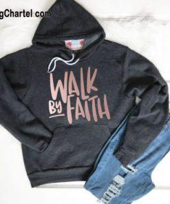 Walk by Faith Hoodie
