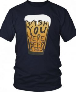 Wish Beer T Shirt