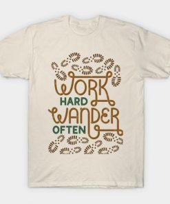 Work Hard Wander T Shirt PU27