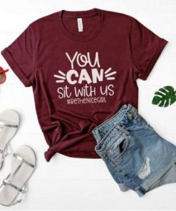 You Can Sit With Us T Shirt
