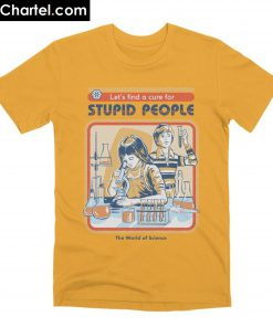 A Cure For Stupid People T-Shirt PU27