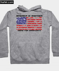 American is another name for opportunity Hoodie PU27