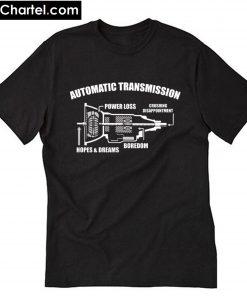 Automatic Transmission Power Loss T-Shirt PU27
