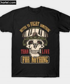 Better to fight Something T-Shirt PU27