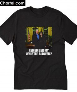 Bill Clinton and Monica Lewinsky Remember my whistle-blower T-Shirt PU27