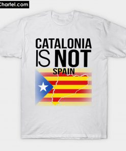 Catalonia Is Not Spain T-Shirt PU27