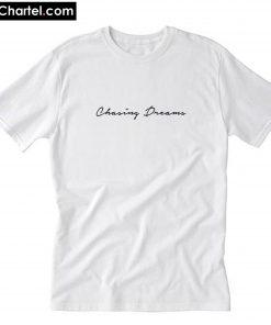 Chasing Dreams T-Shirt PU27