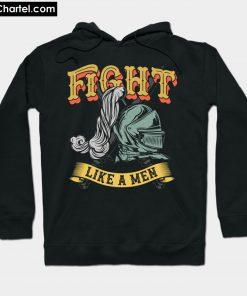 Fight Like a Men Hoodie PU27