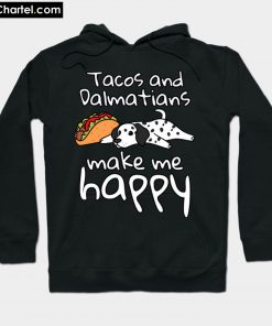 Tacos And Dalmatians Make Me Happy Hoodie PU27