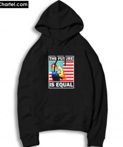 The Future Is Equal Hoodie PU27