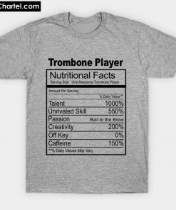 Trombonist Nutrition Facts T-Shirt PU27