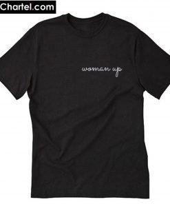 Woman up T-Shirt PU27