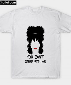 You can't creep with me T-Shirt PU27