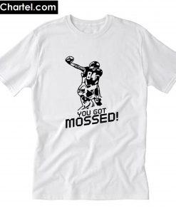 You got Mossed T-Shirt PU27