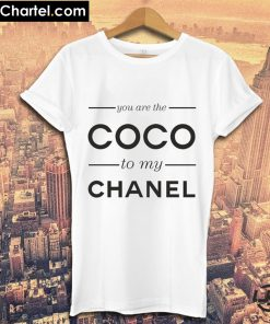 You Are The COCO To My Channel T-Shirt PU27