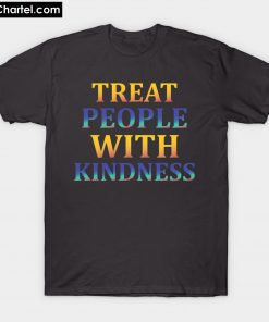 treat people with kindness T-Shirt PU27