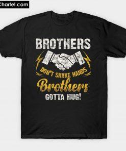 BROTHERS DON'T SHAKE HAND T-SHIRT PU27