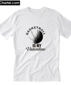 Basketball is my valentine 2020 T-Shirt PU27