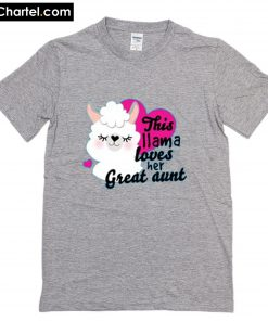 Valentines Day This Llama Loves Her Great Aunt Toddler T-Shirt PU27