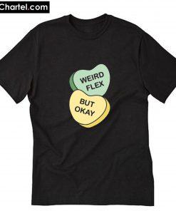 Weird Flex But Okey T-Shirt PU27