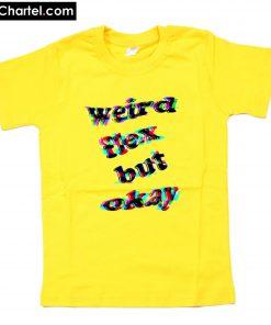 weird flex but ok T-Shirt PU27