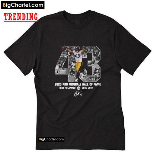 43 Troy Polamalu 2020 Pro Football Hall Of Fame T-Shirt PU27