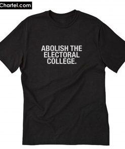 Abolish The Electoral College T-Shirt PU27