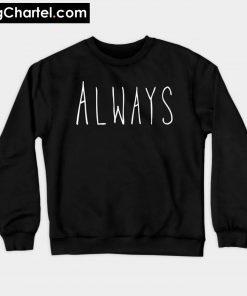 Always Sweatshirt PU27