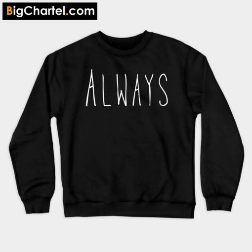 Always Sweatshirt PU27