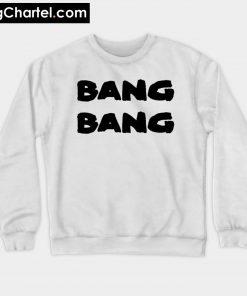 BANG BANG Sweatshirt PU27