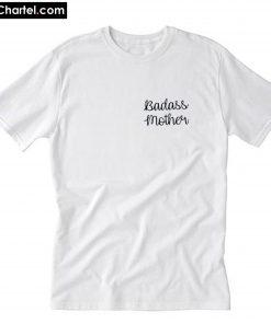 Badass mother T-Shirt PU27