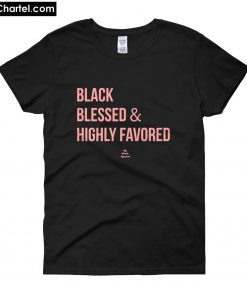 Black Blessed and Highly Favored T-Shirt PU27