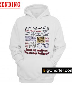 Friends TV Show Quotes Hoodie PU27