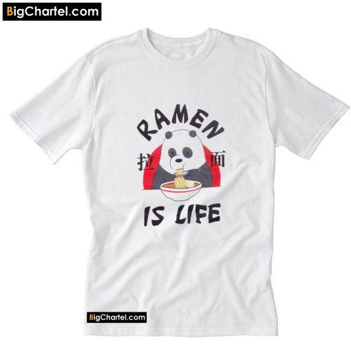 Panda We Bare Bears Ramen Is Life T-Shirt PU27