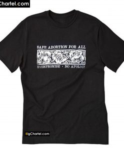 Safe Abortion for All T-shirt PU27