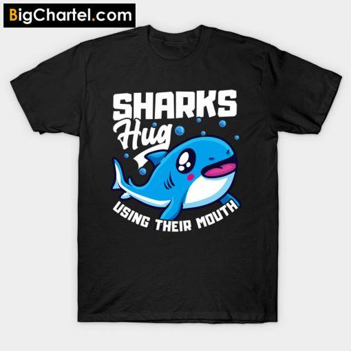 Sharks Hug Using Their Mouth Shark Pun T-Shirt PU27