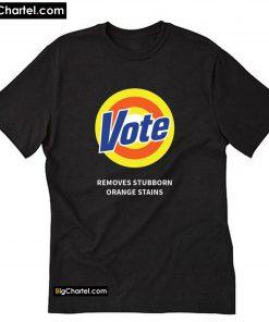 Vote Removes Stubborn Orange T-Shirt PU27