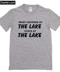 What happens at The Lake T-Shirt PU27