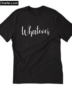 Whatever T-Shirt PU27
