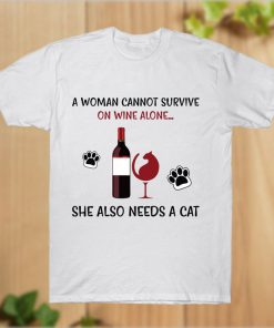 A Woman Cannot Survive on Wine Alone T-Shirt PU27