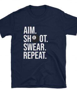 Aim Shoot Swear Repeat T-Shirt PU27
