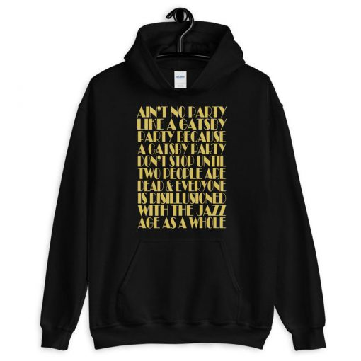 Ain't No Party Like A Gatsby Party Hoodie PU27