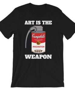 Art Is The Weapon T-Shirt PU27