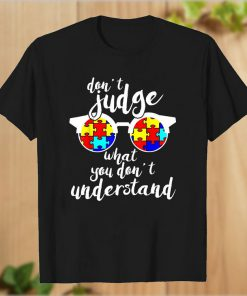 Awareness don't judge what you don't understand T-Shirt PU27