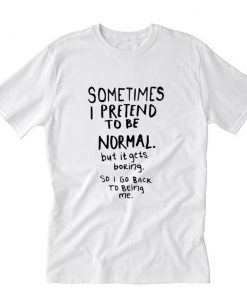 Awesome Normal is Boring T-Shirt PU27